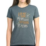 Princess Bride It Means Women's T-Shirt