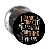 Princess Bride It Means 2.25&quot; Button