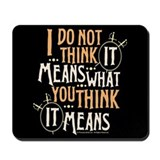 Princess Bride It Means Mousepad