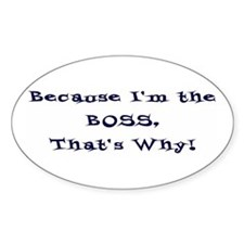 I'm the Boss Oval Decal
