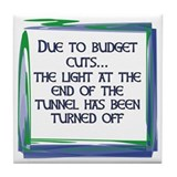 BUDGET CUTS Tile Coaster