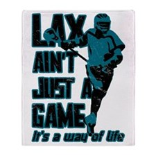 Lax Aint Just A Game Throw Blanket