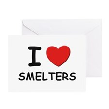 I love smelters Greeting Cards (Pk of 10)