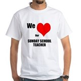 Shirt We LOVE Our Sunday School Teacher