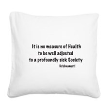 Krishnamurti Quote Square Canvas Pillow