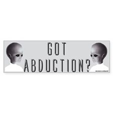 """Got Abduction?"" Bumper Bumper Sticker"