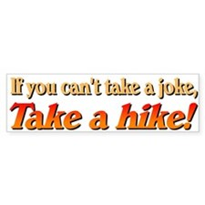 """Take a Hike"" Bumper Bumper Sticker"