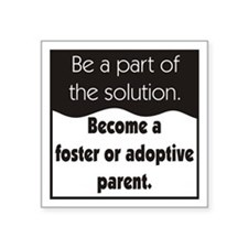 "Foster Care and Adoption Square Sticker 3"" x 3"""