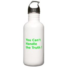 You Can't Handle the Truth ! Water Bottle