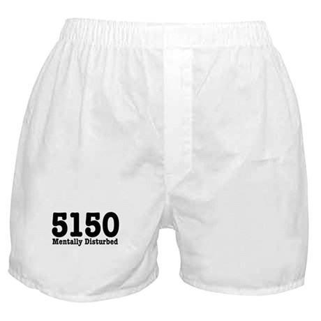5150 Mentally Disturbed Boxer Shorts