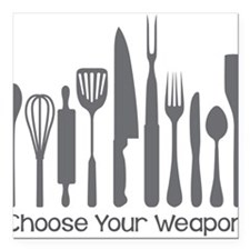 "Choose Your Weapon Square Car Magnet 3"" x 3"""