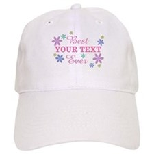 PERSONALIZE Best Ever Baseball Cap
