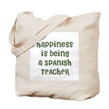 Happiness is being a SPANISH  Tote Bag