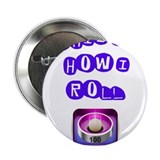 "This Is How I Roll Skeeball Game 2.25"" Button"
