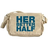 For the man who is your better half Messenger Bag
