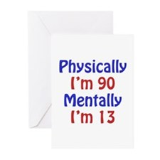 Physically 90, Mentally 13 Greeting Cards (Pk of 2