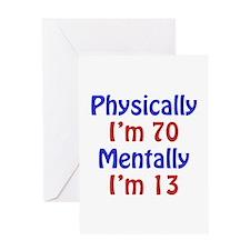 Physically 70, Mentally 13 Greeting Card