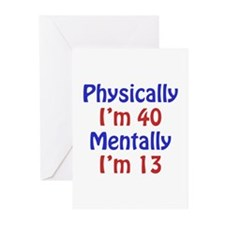 Physically 40, Mentally 13 Greeting Cards (Pk of 2
