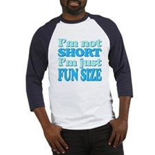 Im Not Short, Im FUN Size! Baseball Jersey
