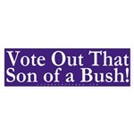 Vote Out That Son of a Bush! (Bumper Sti