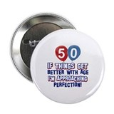 50 year old birthday designs 2.25&quot; Button