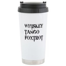 Whiskey Tango Foxtrot, WTF Travel Mug