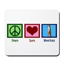 Peace Love Meerkats Mousepad