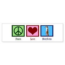 Peace Love Meerkats Bumper Sticker