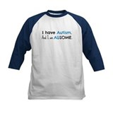 I have Autism. And I am AUsome. Baseball Jersey