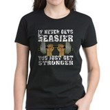 You Just Get Stronger Tee