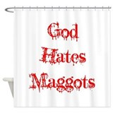 god-hates-maggots.png Shower Curtain