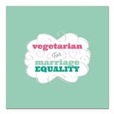 "Vegetarian for Equality Square Car Magnet 3"" x 3"""