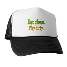 Eat clean. Play dirty. Trucker Hat