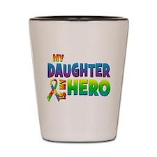 My Daughter Is My Hero Shot Glass