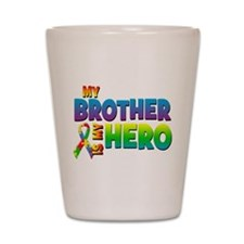 My Brother Is My Hero Shot Glass