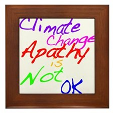 Climate Change Apathy is Not OK Framed Tile