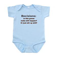 Decisions make shit happen or stir up shit Infant