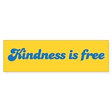 KINDNESS IS FREE Bumper Bumper Sticker
