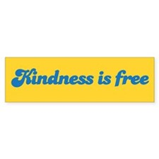 KINDNESS IS FREE Bumper Car Sticker