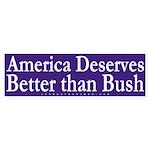 America Deserves Better Bumper Sticker