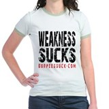 WEAKNESS SUCKS - WHITE T-Shirt