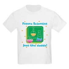 Future Scientist Like Daddy T-Shirt