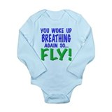 You woke up breathing again so fly!, t shirts,gift