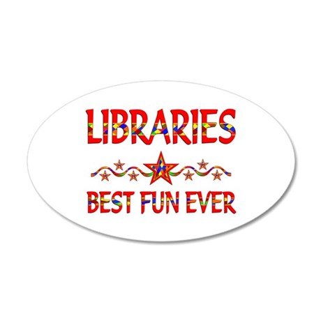 Libraries Best Fun 20x12 Oval Wall Decal