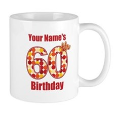 Happy 60th Birthday - Personalized! Mug