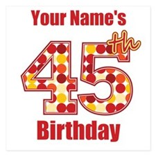 Happy 45th Birthday - Personalized! Flat Cards