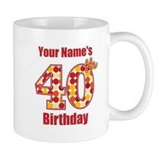 Happy 40th Birthday - Personalized! Small Mug