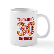 Happy 30th Birthday - Personalized! Mug