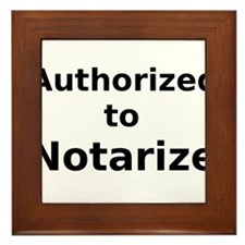 Authorized to Notarize Framed Tile