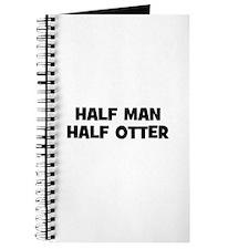 Half Man~Half Otter Journal